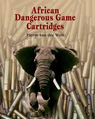 <i>African Dangerous Game Cartridges</i> by Pierre van der Walt